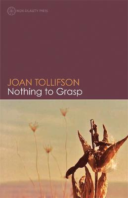 Nothing to Grasp by Joan Tollifson