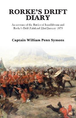 Rorke's Drift Diary by William Penn Symons