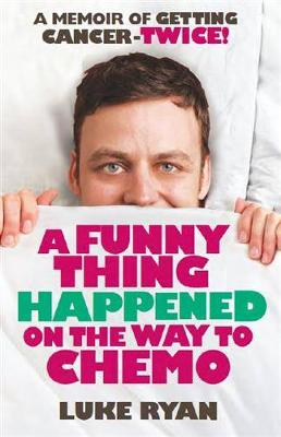Funny Thing Happened on the Way to Chemo book