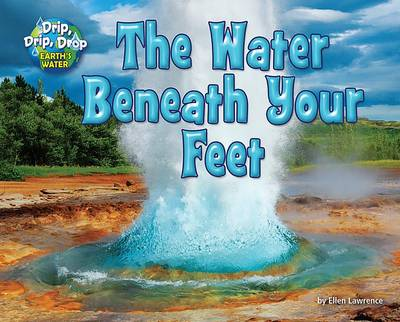 The Water Beneath Your Feet by Ellen Lawrence