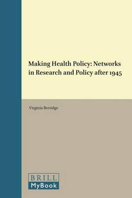 Making Health Policy by Virginia Berridge