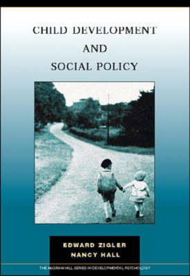 Child Development and Social Policy by Edward Zigler