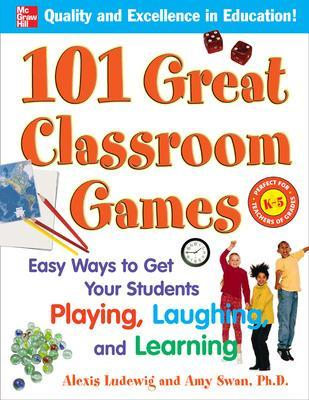 101 Great Classroom Games by Alexis Ludewig