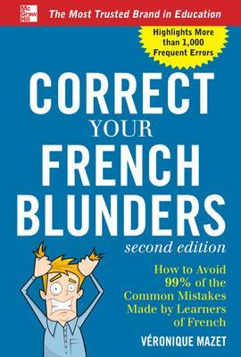 Correct Your French Blunders by Veronique Mazet
