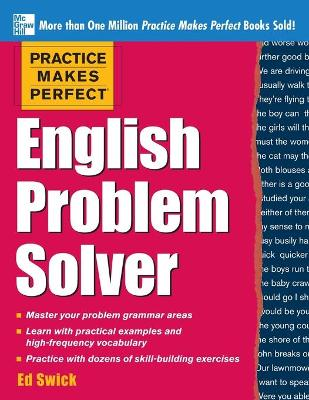 Practice Makes Perfect English Problem Solver by Ed Swick