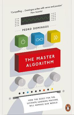 The Master Algorithm by Pedro Domingos
