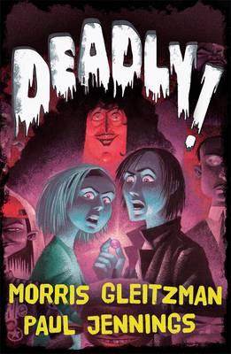 Deadly! Bindup by Morris Gleitzman