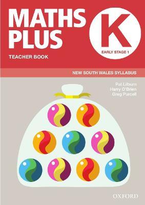 Maths Plus NSW Syllabus Teacher Book K, 2020 by Pat Lilburn