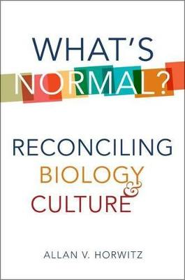 What's Normal? by Allan V. Horwitz