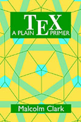 Plain TEX Primer by Malcolm Clark