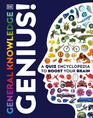 General Knowledge Genius!: A Quiz Encyclopedia to Boost Your Brain by DK