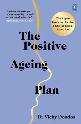 The Positive Ageing Plan: The Expert Guide to Healthy, Beautiful Skin at Every Age book