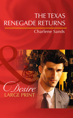 The Texas Renegade Returns by Charlene Sands