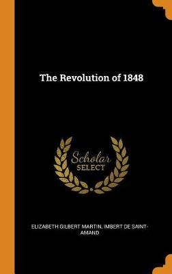 The Revolution of 1848 by Elizabeth Gilbert Martin