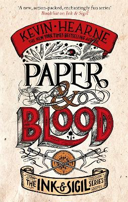 Paper & Blood: Book 2 of the Ink & Sigil series by Kevin Hearne