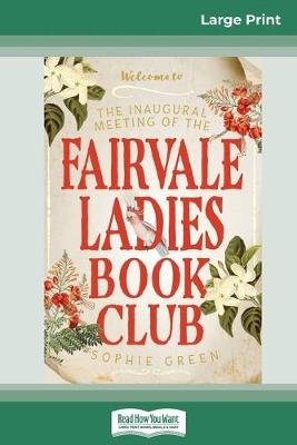 The The Inaugural Meeting of the Fairvale Ladies Book Club (16pt Large Print Edition) by Sophie Green
