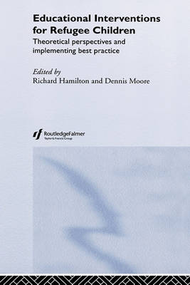 Educational Interventions for Refugee Children by Richard Hamilton