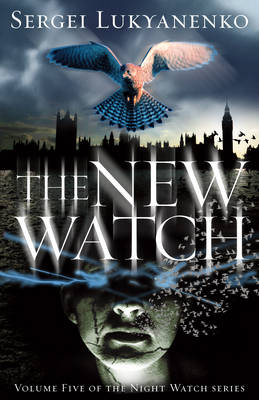 The New Watch: (Night Watch 5) by Sergei Lukyanenko