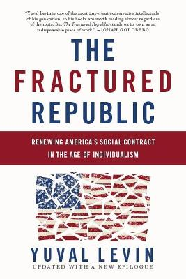 The Fractured Republic (Revised Edition) by Yuval Levin
