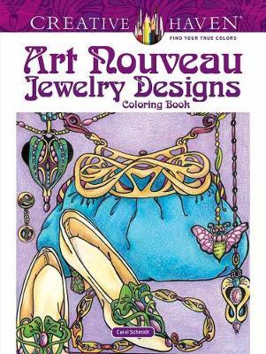 Creative Haven Art Nouveau Jewelry Designs Coloring Book by Carol Schmidt