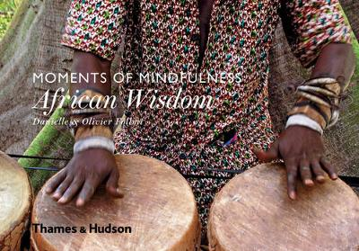 Moments of Mindfulness: African Wisdom by Danielle Follmi