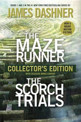 The Maze Runner and the Scorch Trials: The Collector's Edition (Maze Runner, Book One and Book Two) by James Dashner