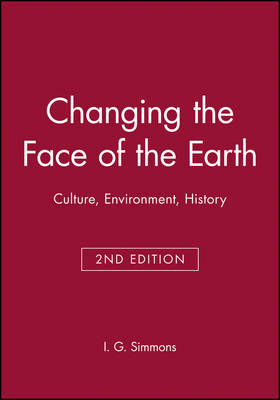 Changing the Face of the Earth by I.G. Simmons