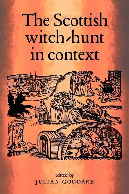 The Scottish Witch-Hunt in Context by Julian Goodare