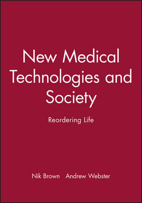 New Medical Technologies and Society by Nik Brown