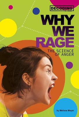 Why We Rage: The Science of Anger book