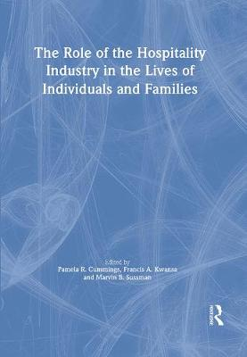 The Role of the Hospitality Industry in the Lives of Individuals and Families by Francis A. Kwansa