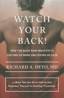 Watch Your Back! by Richard A. Deyo
