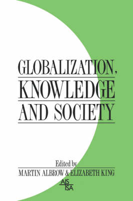Globalization, Knowledge and Society by Martin Albrow