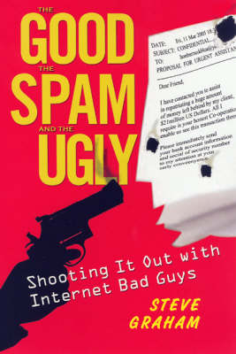 Good, The Spam, And The Ugly by Steve Graham