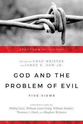 God and the Problem of Evil by Professor of Philosophy Chad V Meister