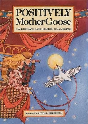 Positively Mother Goose by Diane Loomans