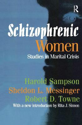 Schizophrenic Women: Studies in Marital Crisis by Robert D. Towne