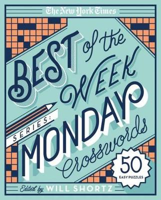 The New York Times Best of the Week Series: Monday Crosswords: 50 Easy Puzzles book