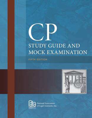 CP Study Guide and Mock Examination by National Association of Legal Assistants, Inc.