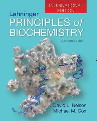 Lehninger Principles of Biochemistry by David L. Nelson