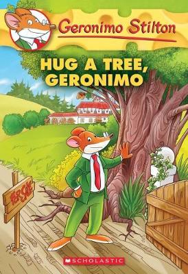 Hug a Tree, Geronimo(geronimo Stilton #69) by Geronimo Stilton