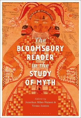 The Bloomsbury Reader in the Study of Myth by Jonathan Miles-Watson