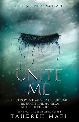 Unite Me (Shatter Me) by Tahereh Mafi