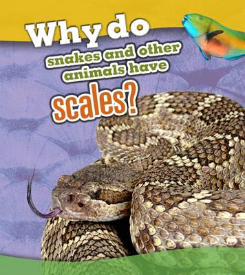 Why Do Snakes and Other Animals Have Scales? book