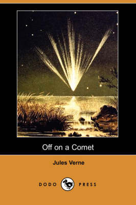 Off on a Comet (Dodo Press) by Jules Verne