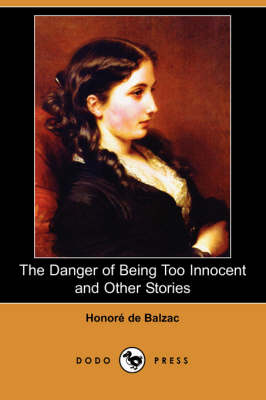 Danger of Being Too Innocent and Other Stories (Dodo Press) book