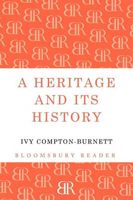 A Heritage and its History by Ivy Compton-Burnett