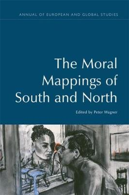 Moral Mappings of South and North by Peter Wagner