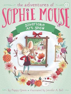 Adventures of Sophie Mouse: #13 Silverlake Art Show by Poppy Green