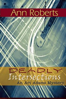 Deadly Intersection by Ann Roberts